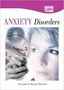 Anxiety Disorders: Generalized Anxiety Disorder (CD ...