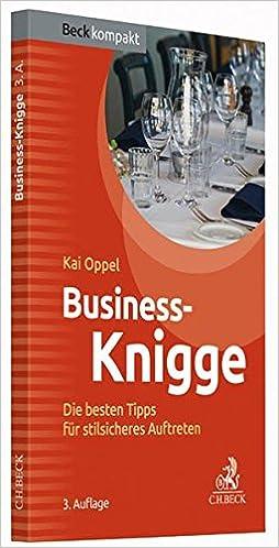 Business Knigge Die Besten Tipps Fur Stilsicheres Auftreten Beck Kompakt Amazon De Oppel Kai Bucher