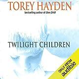 Twilight Children: Three Voices No One Heard Until
