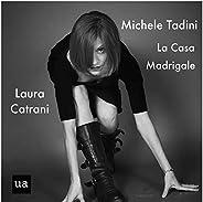 Laura Catrani Sings La Casa and Madrigale by Michele Tadini