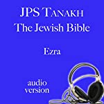 Ezra: JPS Audio Bible |  The Jewish Publication Society