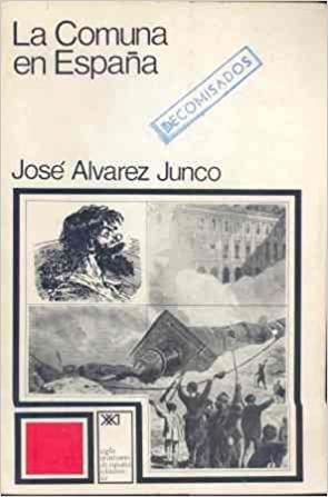 La comuna en España (Historia universal): Amazon.es: Alvarez Junco ...