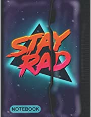 """80s/90s Retro """"Stay Rad"""" Paperback Notebook: 120 pages of lined paper for students, home, or office with Old School binder cover design"""