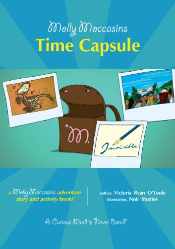 Molly Moccasins -- Time Capsule (Molly Moccasins Adventure Story and Activity Books)