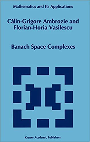 Banach Space Complexes (Mathematics and Its Applications)