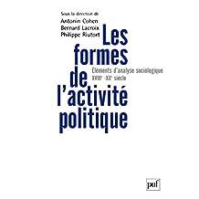 Les formes de l'activité politique: Éléments d'analyse sociologique (XVIIIe-XXe siècle) (Hors collection) (French Edition)