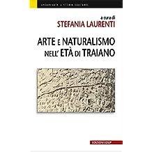 Arte e Naturalismo nell'età di Traiano (Universale Vol. 54) (Italian Edition)