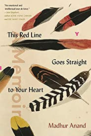 This Red Line Goes Straight to Your Heart: A Memoir in Halves