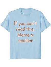 Blame A Teacher t-shirt
