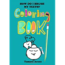 HOW DO I BRUSH MY TEETH? COLORING BOOK Oct 5, 2018