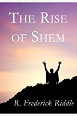 The Rise of Shem by R. Frederick Riddle (2012-05-21) Hardcover