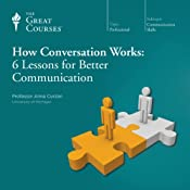How Conversation Works: 6 Lessons for Better Communication | The Great Courses