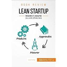 Lean Startup d'Eric Ries (Book Review): Résumé et analyse du livre d'Eric Ries (French Edition)