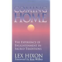 Coming Home: The Experience of Enlightenment in Sacred Traditions