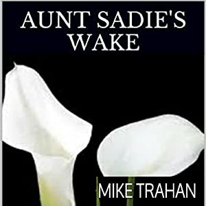 Aunt Sadie's Wake Audiobook