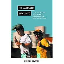 No caminho eu conto: a trajetória que transformou Nilson Lima em homem-maratona (Portuguese Edition)