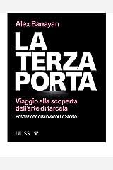 La terza porta: Viaggio alla scoperta dell'arte di farcela (Italian Edition) Kindle Edition