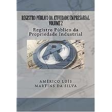 REGISTRO PÚBLICO DA ATIVIDADE EMPRESARIAL - VOLUME 2: Registro Público da Propriedade Industrial (Portuguese Edition)