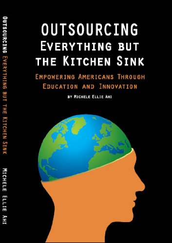 Outsourcing Everything But the Kitchen Sink (1 Book 12)