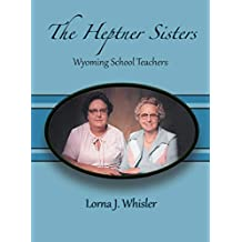 The Heptner Sisters: Wyoming Schoolteachers