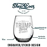 Shop4Ever I'm A Trump Girl Get Over It Laser
