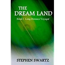 The Dream Land: Long Distance Voyager (The Dream Land Trilogy, Book I)