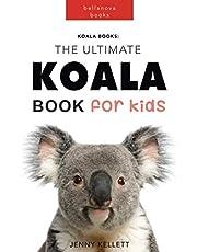 Koala Books: The Ultimate Koala Book for Kids: 100+ Amazing Koala Facts, Photos, Quiz and BONUS Word Search Puzzle