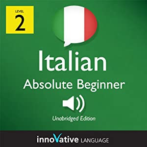 Learn Italian - Level 2: Absolute Beginner Italian, Volume 1: Lessons 1-25 Audiobook