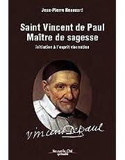 Saint Vincent de Paul maître de sagesse: initiation à l'esprit vincentien