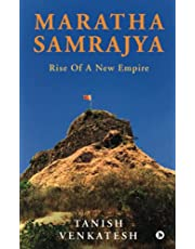 Maratha Samrajya: Rise of a New Empire