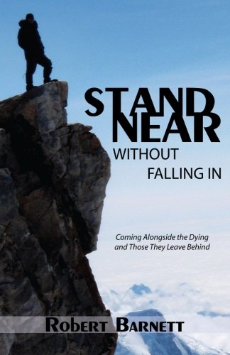 Stand Near, Without Falling In