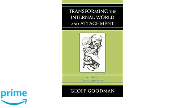 Transforming the Internal World and Attachment, Volume II: Clinical Applications