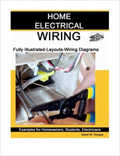 Home Electrical Wiring: A Complete Guide to Home Electrical Wiring  Explained by a Licensed Electrical Contractor: Rongey, David W:  9780989042703: Amazon.com: Books | Basic Wiring Home Book |  | Amazon.com