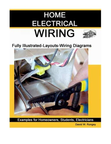 Home Electrical Wiring: A Complete Guide to Home Electrical Wiring  Explained by a Licensed Electrical Contractor: Rongey, David W:  9780989042703: Amazon.com: BooksAmazon.com
