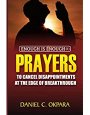 Enough is Enough (1): Prayers to Cancel Disappointments at the Edge of Breakthrough