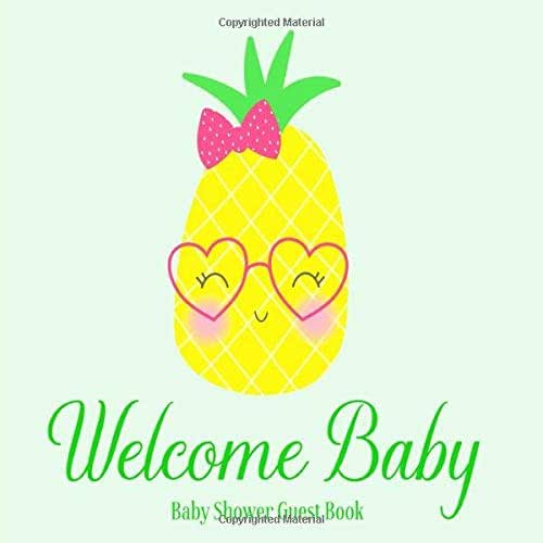Baby Shower Guest Book Welcome Baby: Pineapple Summer Fruit Theme Decorations | Unisex Sign in Guestbook Keepsake with Address, Baby Predictions, Advice for Parents, Wishes, Photo & Gift Log