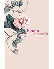 Bloom for Yourself II: Let go and grow
