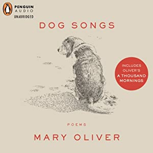 Dog Songs and A Thousand Mornings Hörbuch