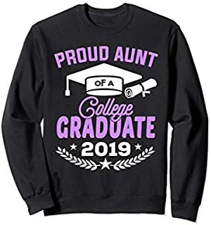 Best Gift Proud Aunt of a 2019 College Graduate Aunt Gift  Sweatshirt Need Funny TShirt