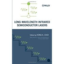 Long-Wavelength Infrared Semiconductor Lasers (Wiley Series in Lasers and Applications)