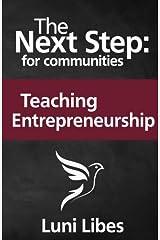The Next Step for Communities: Teaching Entrepreneurship Paperback