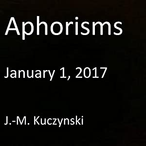 Aphorisms: January 1, 2017 Audiobook