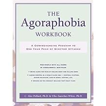 The Agoraphobia Workbook: A Comprehensive Program to End Your Fear of Symptom Attacks