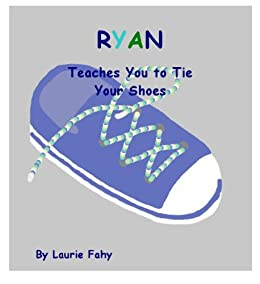 RYAN Teaches You to Tie Your Shoes