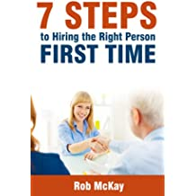 7 Steps To Hiring The Right Person First Time