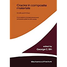 Cracks in composite materials: A compilation of stress solutions for composite systems with cracks