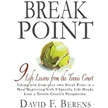 Break Point: 9 Life Lessons from the Tennis Court by David F. Berens (2015-11-07)