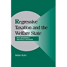 Regressive Taxation and the Welfare State: Path Dependence and Policy Diffusion