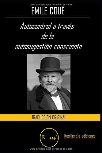 Autocontrol a través de la autosugestión consciente  [Coué, Emile] (Tapa Blanda)