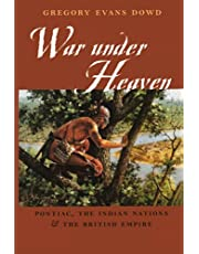 War under Heaven: Pontiac, the Indian Nations, and the British Empire